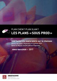 Plan chem ? Plan Slam ? Les pLans « sous prod » : une recherche exploratoire sur le chemsex parmi les gays, bisexuels et autres HSH dans la Région de Bruxelles-capitale